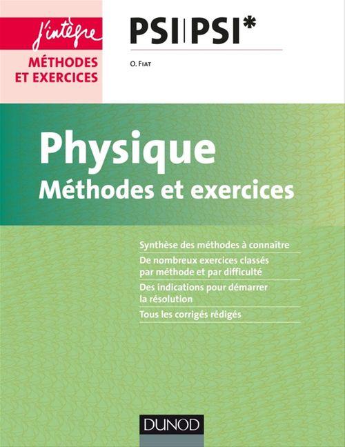 Physique ; méthodes et exercices ; PSI