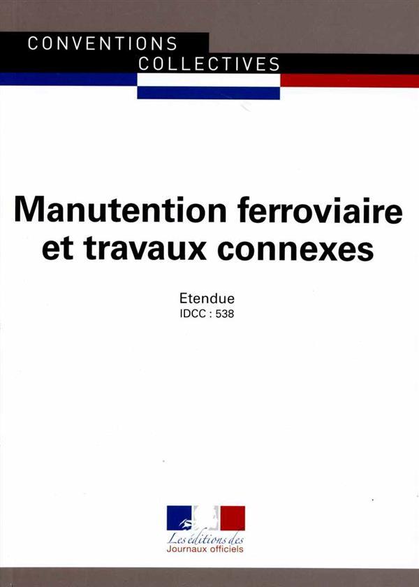 Manutention ferroviaire et travaux connexes ; convention collective nationale étendue, IDCC 538 (8e édition)