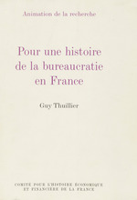 Vente Livre Numérique : Pour une histoire de la bureaucratie en france  - Guy Thuillier