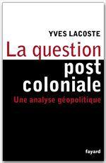 La question postcoloniale ; une analyse géopolitique
