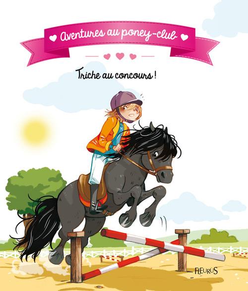 aventures au poney-club ; triche au concours !