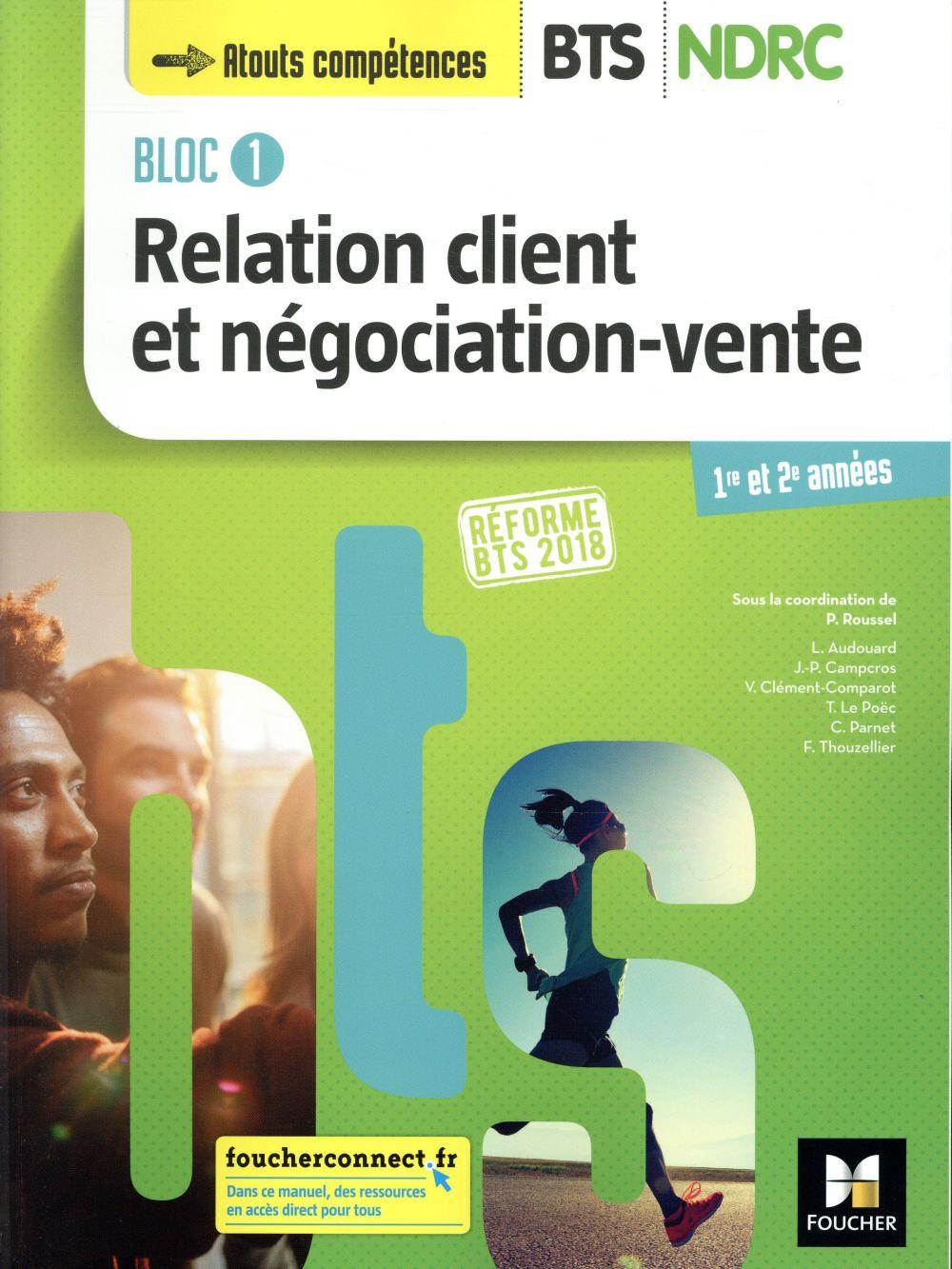 Bloc 1 relation client et négociation-vente ; BTS ndrc 1&2 manuel (édition 2018)