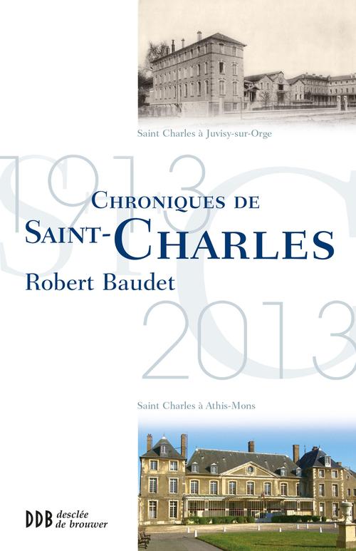 Chronique de Saint-Charles  - Robert Baudet
