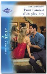 Vente Livre Numérique : Pour l'amour d'un play boy (Harlequin Azur)  - Diana Hamilton