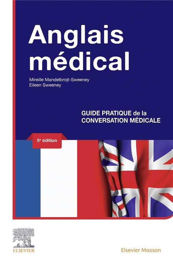 Anglais médical ; guide pratique de la conversation médicale (5e édition)