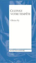 Vente Livre Numérique : Apprendre 34 : Cultivez votre tempête  - Olivier Py