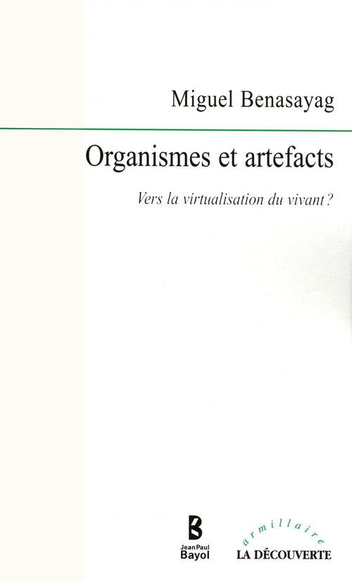 Organismes et artefacts ; vers la virtualisation du vivant ?