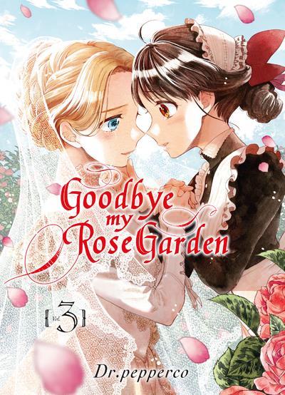 Goodbye my rose garden T.3