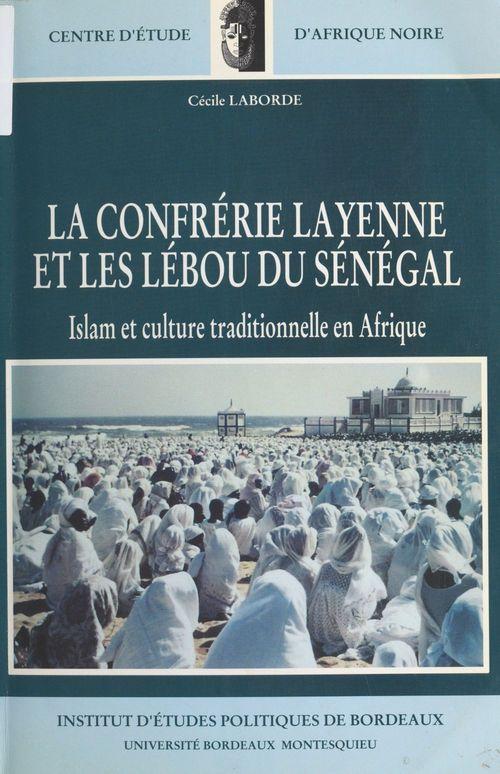 La Confrérie layenne et les Lébou du Sénégal : Islam et culture tradtionnelle