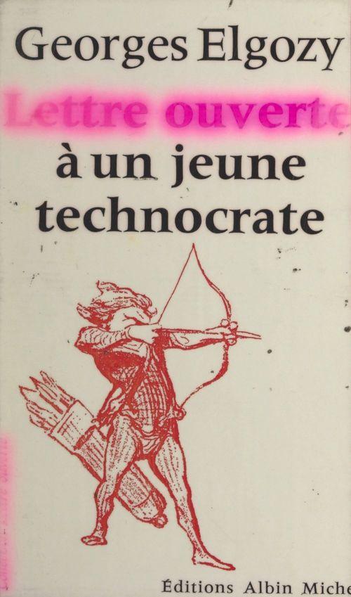 Lettre ouverte à un jeune technocrate