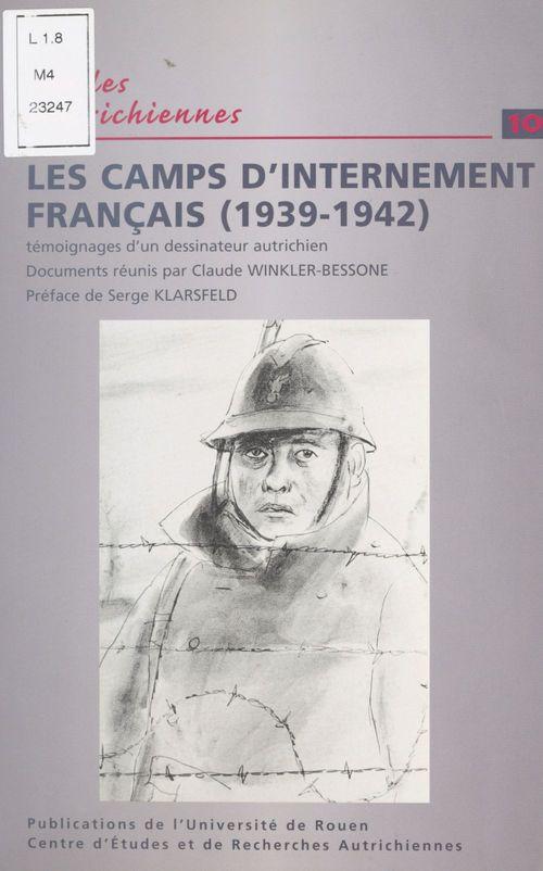 Les camps d'internement francais, 1939-1942. temoignages d'un dessina teur autrichien