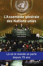 L'Assemblée générale des Nations unies  - Franck Petiteville - Guillaume Devin - Simon TORDJMAN