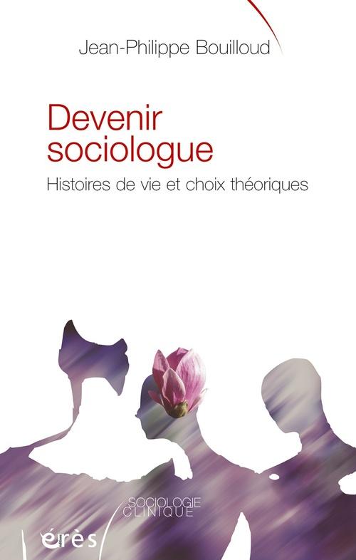 Devenir sociologue ; histoires de vie et choix théoriques