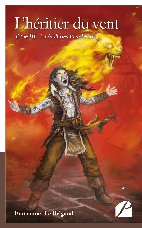 L'heritier du vent. tome iii : la nuit des flambeaux