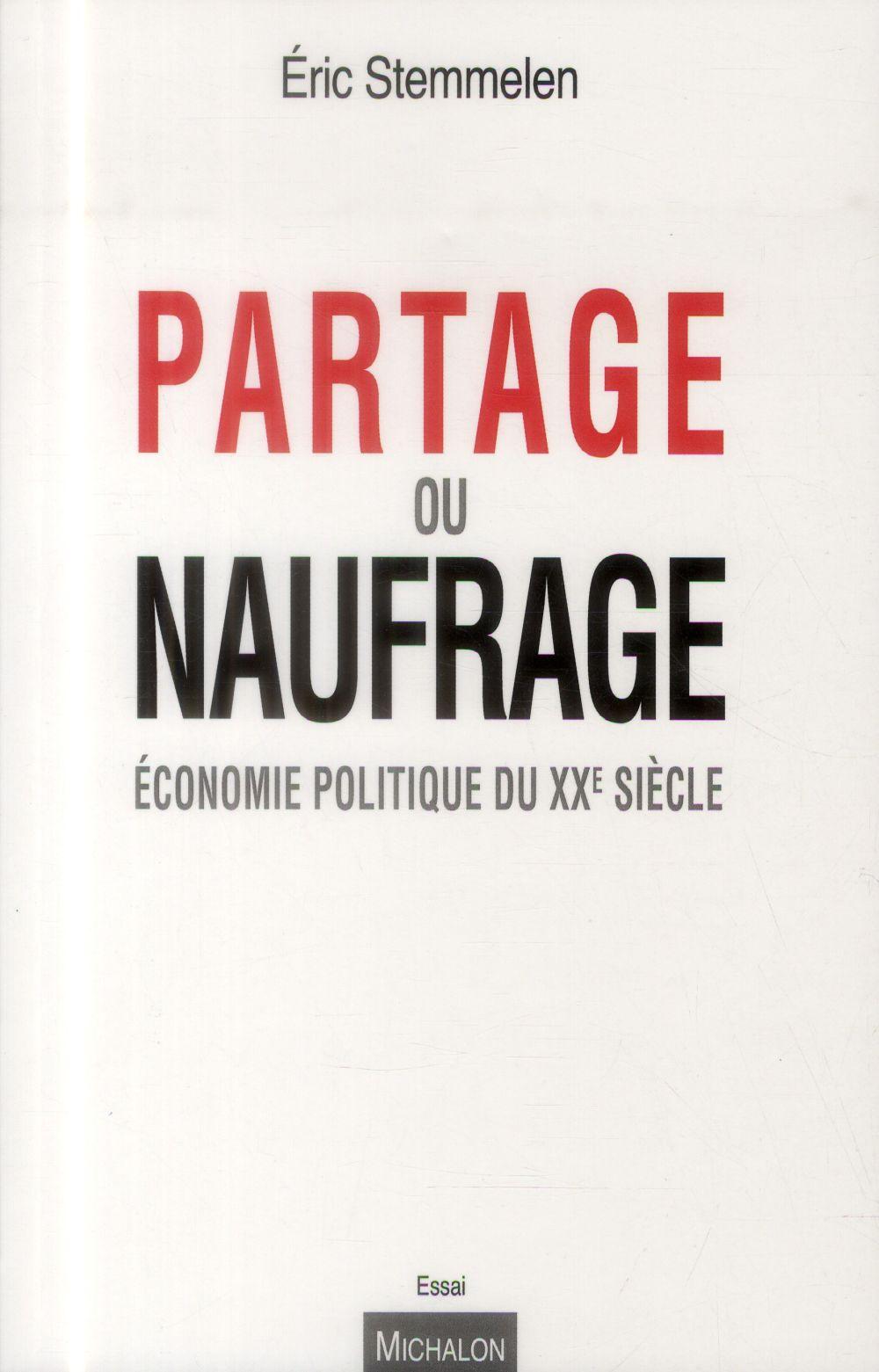 Partage ou naufrage ; économie politique du XXe siècle