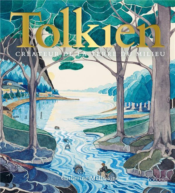 Tolkien ; créateur de la Terre du Milieu