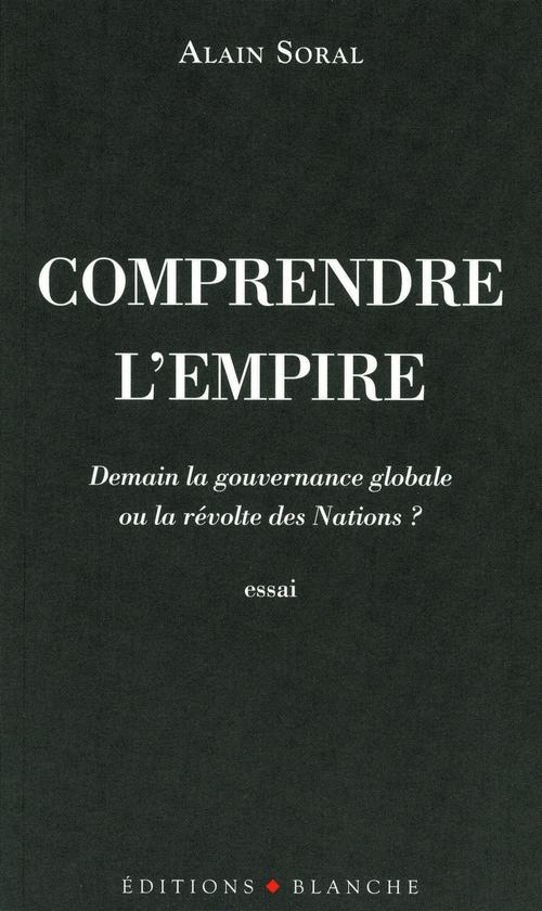 Comprendre l'empire ; demain la gouvernance globale ou la révolte des nations ?