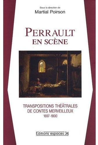 Perrault en scène ; transpositions théatrales de contes merveilleux 1697-1800