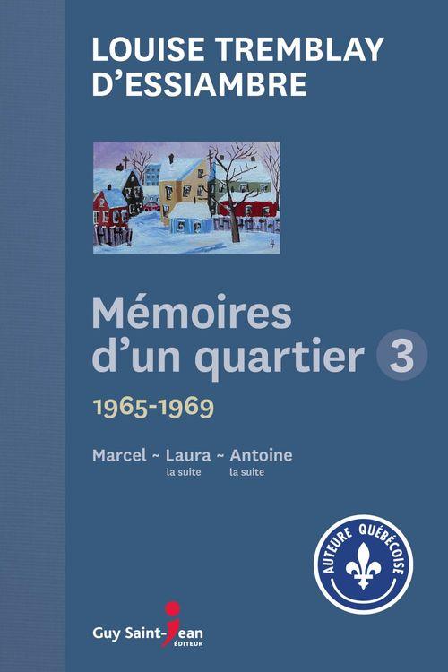 Vente Livre Numérique : Mémoires d'un quartier 3  - Louise Tremblay d'Essiambre
