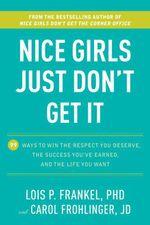 Nice Girls Just Don't Get It  - Loïs P. Frankel