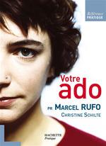 Vente EBooks : Votre ado  - Christine Schilte - Marcel RUFO