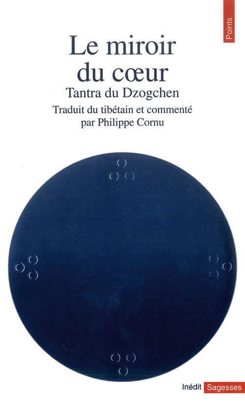 Le miroir du coeur. tantra du dzogchen