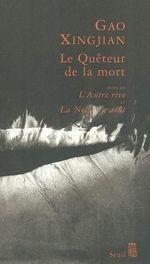 Vente Livre Numérique : Le Quêteur de la mort. Suivi de : L'Autre Rive, et : La Neige en août  - Gao Xingjian