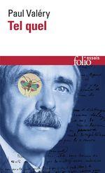 Vente Livre Numérique : Tel quel (Choses tues / Moralités / Ébauches de pensées / Littérature / Cahier B 1910 / Rhumbs / Autres Rhumbs / Analecta / Suit  - Paul Valéry