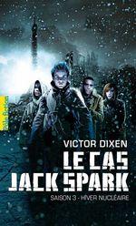 Vente Livre Numérique : Le cas Jack Spark (Saison 3) - Hiver nucléaire  - Victor Dixen