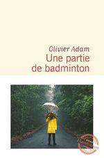 Vente EBooks : Une partie de badminton  - Olivier Adam