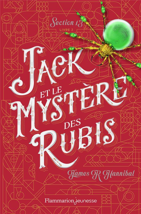 Jack et le mystère des rubis ; section 13, t.2