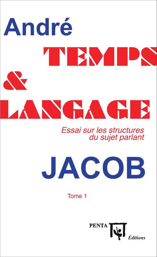 Temps et langage - essai sur les structures du sujet parlant - tome 1