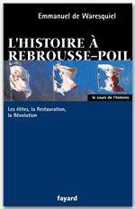 Vente EBooks : L'histoire à rebrousse-poil  - Emmanuel de Waresquiel
