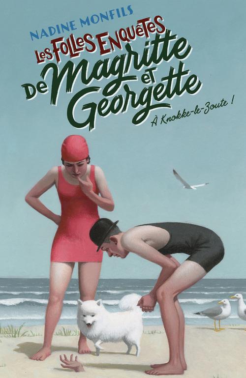 les folles enquêtes de Magritte et Georgette t.2 ; à Knokke-le-Zoute !