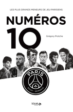 Les 10 du PSG  - Greg PROTCHE - Gregory Protche