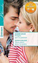 Vente Livre Numérique : Piégée par la passion - Deux jours pour lui plaire  - Susan Carlisle - Dianne Drake