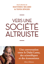 Vente Livre Numérique : Vers une société altruiste  - Matthieu Ricard - Dalai-lama xiv - Tania Singer