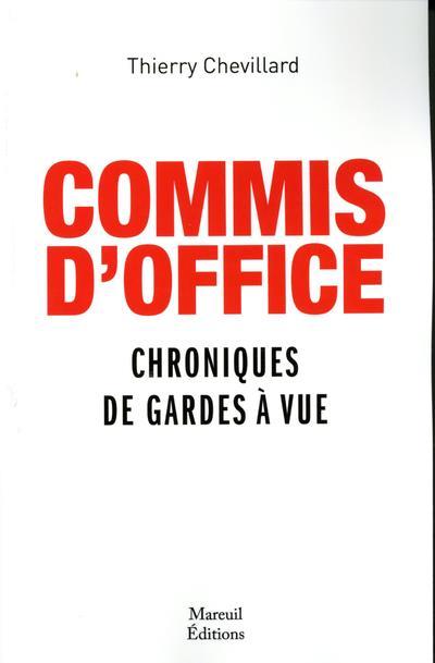 Commis d'office ; chroniques de gardes à vue