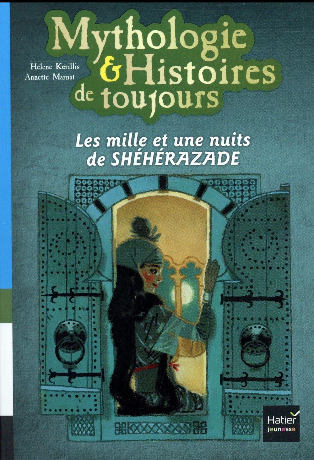 MYTHOLOGIE et HISTOIRES DE TOUJOURS  -  LES MILLE ET UNE NUITS DE SHEHERAZADE