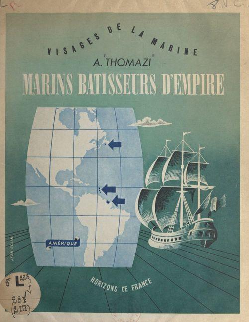 Marins, bâtisseurs d'empire (3)  - Auguste Thomazi