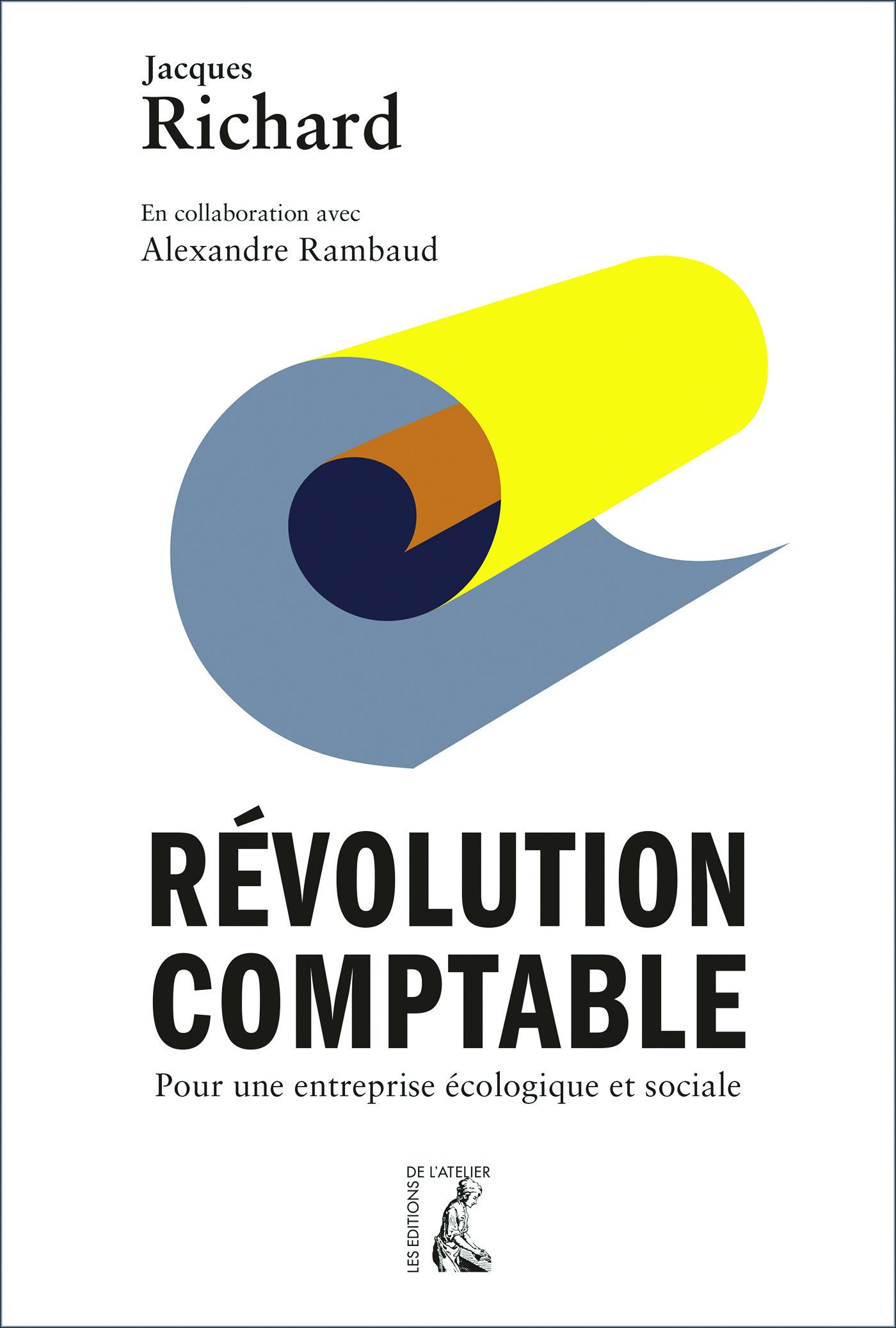 révolution comptable ; pour une entreprise écologique et sociale