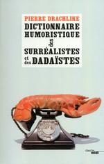 Vente Livre Numérique : Dictionnaire humoristique de A à Z des surréalistes et des dadaïstes  - Pierre Drachline