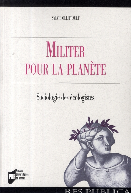 Militer pour la planète ; sociologie des écologistes