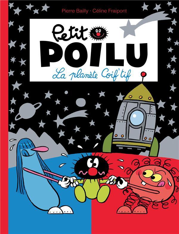 Petit Poilu T.12 ; La Planete Coif'Tif