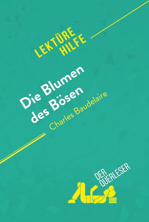 Die Blumen des Bösen von Charles Baudelaire (Lektürehilfe)
