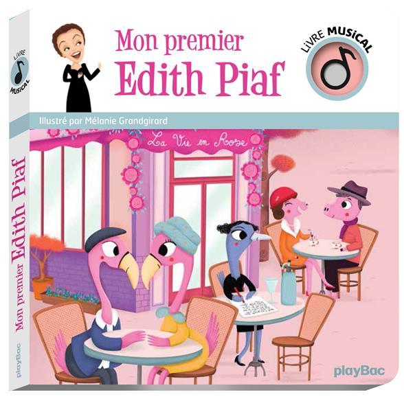 LIVRE MUSICAL  -  MON PREMIER EDITH PIAF GRANDGIRARD, MELANIE