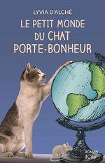 Vente Livre Numérique : Le petit monde du chat porte-bonheur  - Lyvia d'Alché