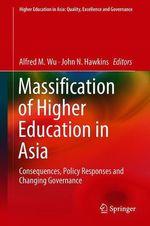 Massification of Higher Education in Asia  - Alfred M. Wu - John N. Hawkins