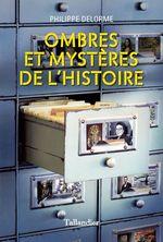Vente Livre Numérique : Ombres et mystères de l'histoire  - Philippe Delorme