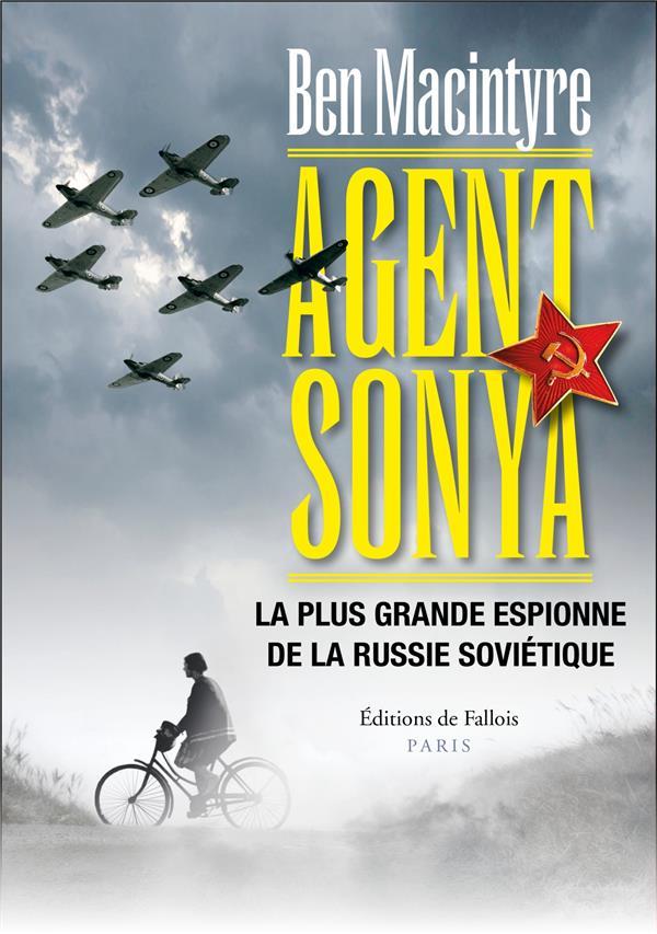 Agent Sonya ; la plus grande espionne de la Russie soviétique